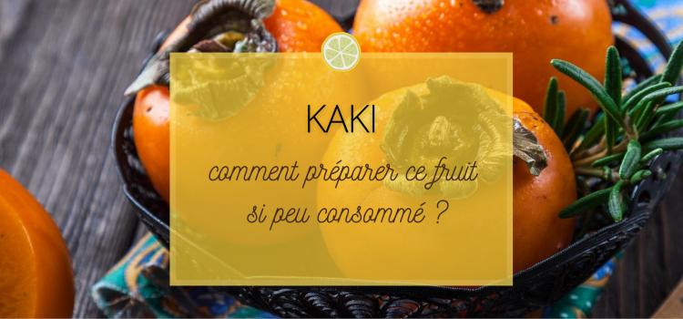 kaki, comment le choisir et le consommer ?